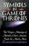 img - for Symbols in Game of Thrones: The Deeper Meanings of Animals, Colors, Seasons, Food, and Much More book / textbook / text book