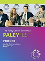 Friends: Cast & Creators Live at the Paley Center