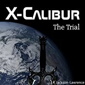 X-Calibur: The Trial: Volume 3 | R. Jackson-Lawrence