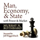 Man, Economy, and State with Power and Market - Scholar's Edition Hörbuch von Murray N. Rothbard Gesprochen von: Jeff Riggenbach