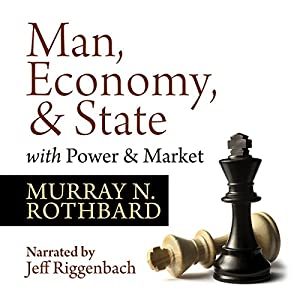 Man, Economy, and State with Power and Market - Scholar's Edition Audiobook