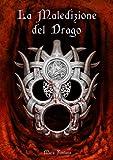 La Maledizione del Drago (Nuova Galatia Saga - Terzo Volume Vol. 3)