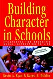 img - for Building Character in Schools: Practical Ways to Bring Moral Instruction to Life by Ryan Kevin Bohlin Karen E. (1998-10-21) Hardcover book / textbook / text book