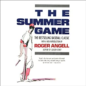 The Summer Game | [Roger Angell]