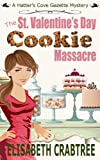 The St. Valentines Day Cookie Massacre: A Hatters Cove Gazette Mystery Novella 1 (Hatters Cove Mystery Series)
