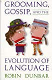 Grooming, Gossip, and the Evolution of Language (0674363361) by Dunbar, Robin