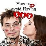 How to Avoid Having Sex: The Perfect Wedding Gift   E. C. Stilson