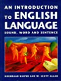An introduction to English language:sound- word and sentence