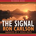 The Signal (       UNABRIDGED) by Ron Carlson Narrated by T. Ryder Smith