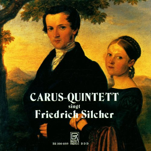 CARUS-QUINTETT SINGT FRIEDRICH SILC