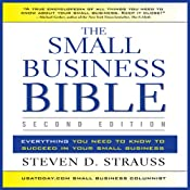 The Small Business Bible, Second Edition: Everything You Need to Know to Succeed in Your Small Business | [Steven D. Strauss]