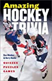 img - for Amazing Hockey Trivia: Games * Quizzes * Puzzles* book / textbook / text book