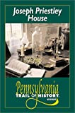 Joseph Priestley House (Pennsylvania Trail of History Guides)