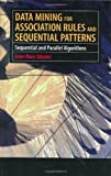 img - for Data Mining for Association Rules and Sequential Patterns: Sequential and Parallel Algorithms 2001 edition by Adamo, Jean-Marc (2000) Hardcover book / textbook / text book