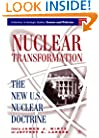 Nuclear Transformation: The New U.S. Nuclear Doctrine (Initiatives in Strategic Studies: Issues and Policies)