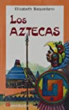Los Aztecas = The Aztecs (Spanish Edition)