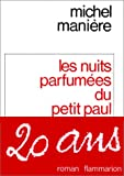 Les nuits parfumees du petit Paul: Roman (French Edition) (2080640003) by Michel Maniere