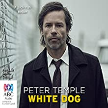 White Dog: A Jack Irish Thriller Audiobook by Peter Temple Narrated by Marco Chiappi