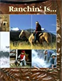 img - for Ranchin' Is...: Ranch Life in Verse and Photography book / textbook / text book