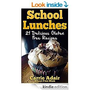 School Lunches: 21 Delicious Gluten Free Recipes