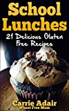 School Lunches: 21 Delicious Gluten Free Recipes