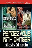 Rendezvous with Danger [Bad Lands: Last Knight of Jarna] (Siren Publishing Allure)