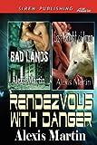 Rendezvous with Danger [Bad Lands: Last Knight of Jarna] (Siren Publishing Allure)