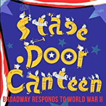 Stage Door Canteen: On Broadway: World War 2
