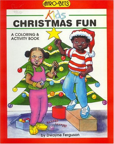 Christmas Fun: A Coloring & Activity Book (Afro-Bets Kids Series)