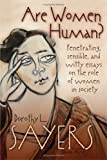 Are Women Human? Penetrating, Sensible, and Witty Essays on the Role of Women in Society