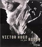 echange, troc Collectif - Victor Hugo vu par Rodin