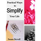 Practical Ways to Simplify Your Life ~ Susan Stovall