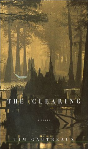 The Clearing, TIM GAUTREAUX