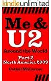 Me & U2 Around the World - Part 2 - North America 2009