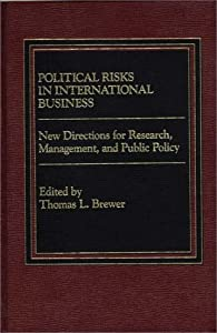 political risks for international trade Country political risk in export international trade due to changes in politics and government in foreign country.