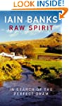 Raw Spirit: In Search of the Perfect...