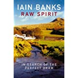 Raw Spirit: In Search of the Perfect Dramby Iain Banks