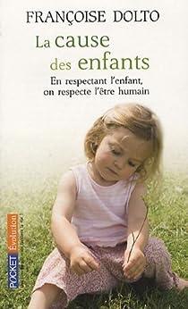 La cause des enfants par Françoise Dolto