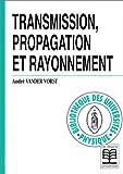 echange, troc A. Vander Vorst - Transmission, propagation et rayonnement