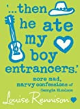Then He Ate My Boy Entrancers': More Mad, Marvy Confessions of Georgia Nicolson (0007191480) by Rennison, Louise