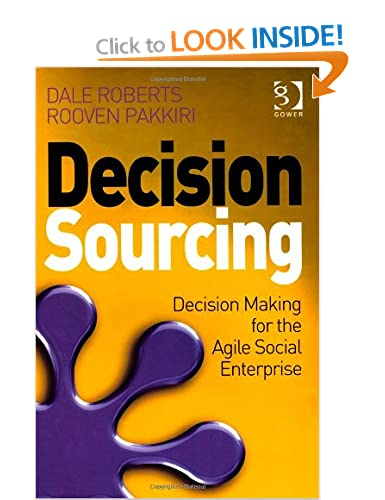 Decision Sourcing, Decision Making for the Agile, Social Enterprise