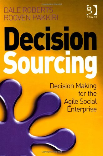 Decision Sourcing: Decision Making for the Agile Social Enterprise