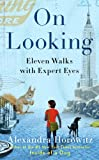 On Looking: Eleven Walks with Expert Eyes(Chinese Edition)