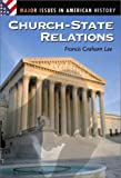 Church-State Relations: (Major Issues in American History)