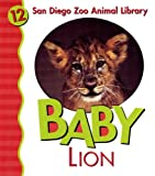 img - for Baby Lion (San Diego Zoo Animal Library) book / textbook / text book