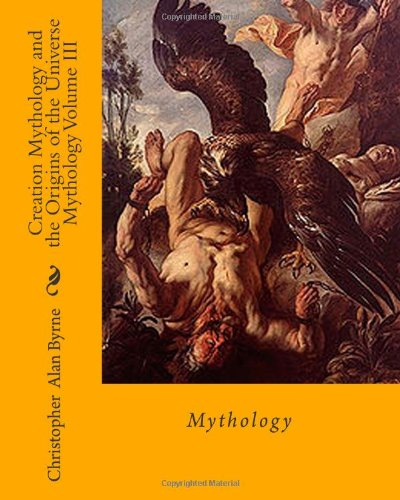 Creation Mythology And The Origins Of The Universe