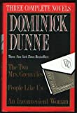 Dominick Dunne: Three Complete Novels- The Two Mrs. Grenvilles / People Like Us / An Inconvenient Woman (0517119161) by Dunne, Dominick