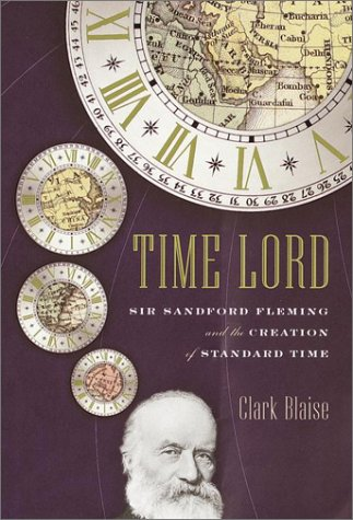 Image for Time Lord : Sir Sandford Fleming and the Creation of Standard Time