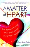 img - for A Matter of Heart: One Woman's Triumph Over Breast Cancer and a Heart Transplant book / textbook / text book