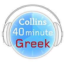 Greek in 40 Minutes: Learn to speak Greek in minutes with Collins (       UNABRIDGED)  Narrated by Collins
